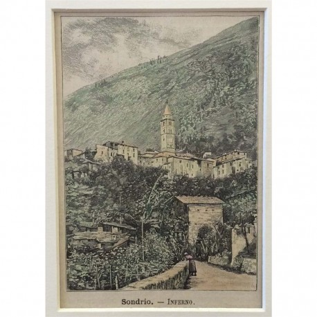 Stampa antica Sondrio- Inferno ( Valtellina )